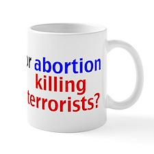 Abortion/Terrorists Mug