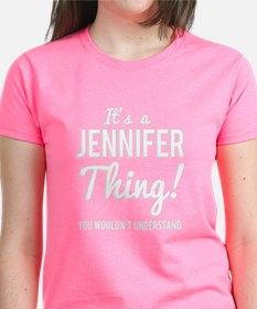It's A Jennifer Thing T-Shirt