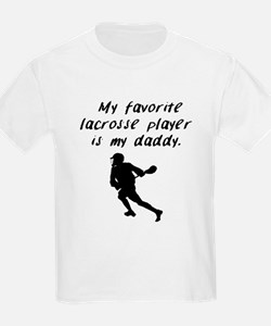 My Favorite Lacrosse Player Is My Daddy T-Shirt