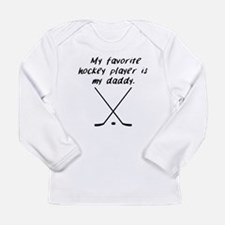 My Favorite Hockey Player Is My Daddy Long Sleeve