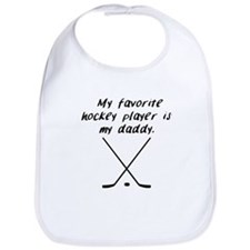 My Favorite Hockey Player Is My Daddy Bib