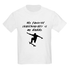 My Favorite Skateboarder Is My Daddy T-Shirt