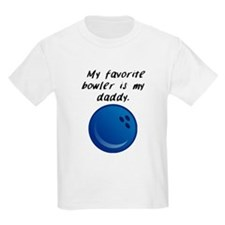 My Favorite Bowler Is My Daddy T-Shirt