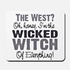 Wicked Witch of Everything G Mousepad
