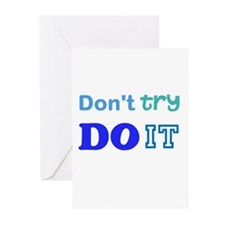 Dont try, DO it! Greeting Cards
