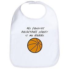 My Favorite Basketball Player Is My Daddy Bib