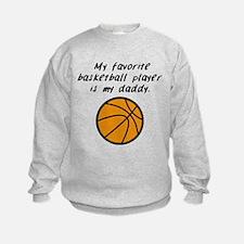My Favorite Basketball Player Is My Daddy Sweatshi