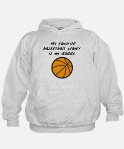 My Favorite Basketball Player Is My Daddy Hoodie