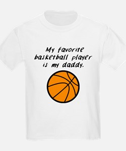 My Favorite Basketball Player Is My Daddy T-Shirt