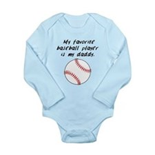 My Favorite Baseball Player Is My Daddy Body Suit