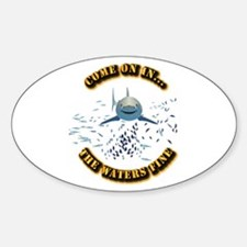 Great White says..Come On In Sticker (Oval)