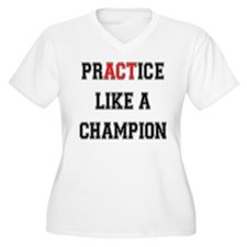 Practice Like A Champion Plus Size T-Shirt
