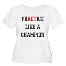 Practice Like A Champion Plus Size T-Shirt
