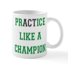 Practice Like A Champion Mugs