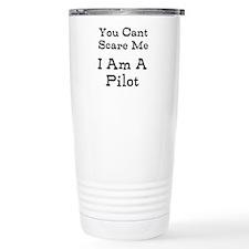 You Cant Scare Me I Am A Pilot Travel Mug