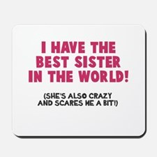 Best Sister Crazy Scary Mousepad