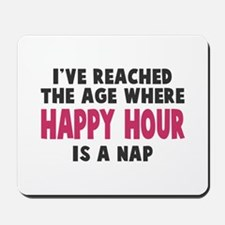 Happy Hour Is A Nap Mousepad