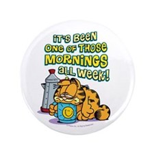 """One of Those Mornings 3.5"""" Button (100 pack)"""