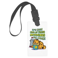 One of Those Mornings Luggage Tag