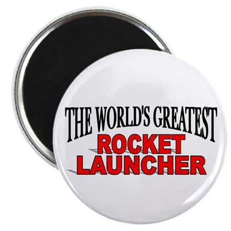 """""""The World's Greatest Rocket Launcher"""" Magnet"""