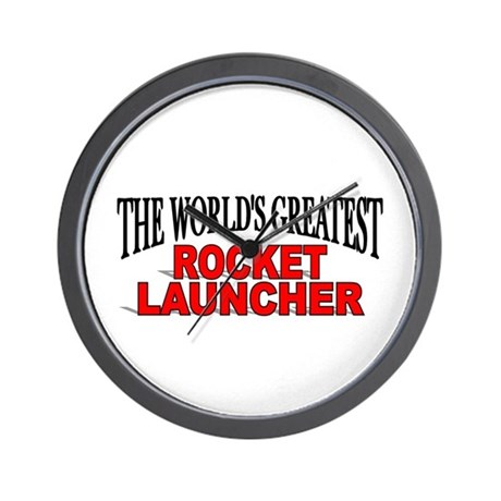 """""""The World's Greatest Rocket Launcher"""" Wall Clock"""