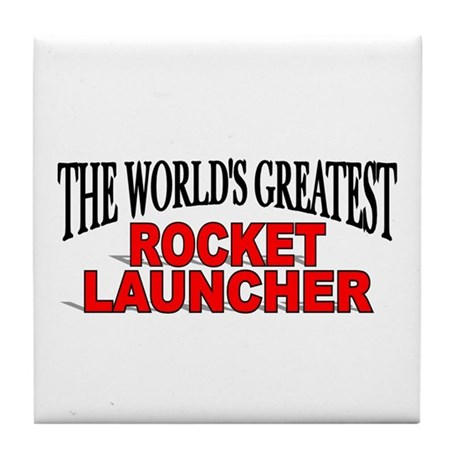 """The World's Greatest Rocket Launcher"" Tile Coaste"