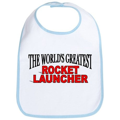"""The World's Greatest Rocket Launcher"" Bib"