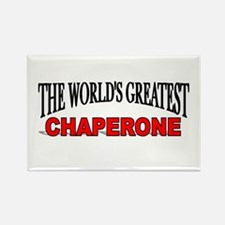 """""""The World's Greatest Chaperone"""" Rectangle Magnet"""