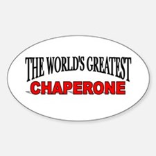 """The World's Greatest Chaperone"" Oval Decal"