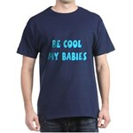 Be cool Dark T-Shirt