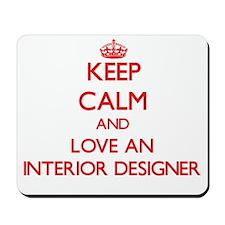 Keep Calm and Love an Interior Designer Mousepad