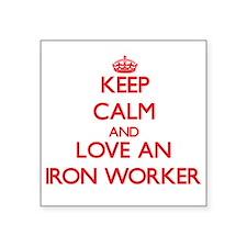 Keep Calm and Love an Iron Worker Sticker