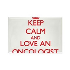 Keep Calm and Love an Oncologist Magnets
