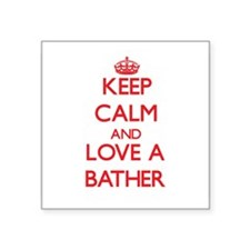 Keep Calm and Love a Bather Sticker