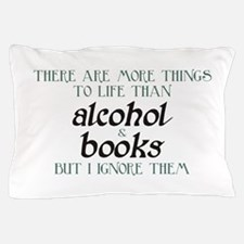 More Things To Life Than Alcohol Books Pillow Case