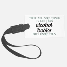 More Things To Life Than Alcohol Books Luggage Tag
