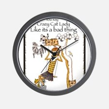 You say crazy cat lady like... Wall Clock