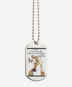 You say crazy cat lady like... Dog Tags