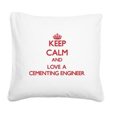 Keep Calm and Love a Cementing Engineer Square Can
