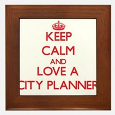 Keep Calm and Love a City Planner Framed Tile