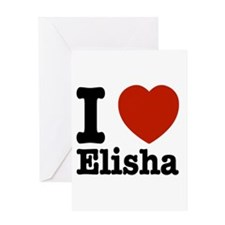 I love Elisha Greeting Card