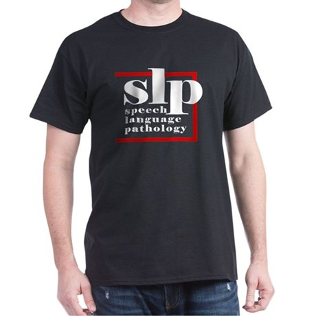 SLP - Speech Language Patholo Dark T-Shirt