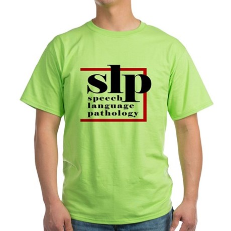SLP - Speech Language Patholo Green T-Shirt