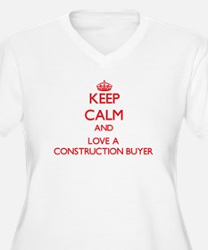 Keep Calm and Love a Construction Buyer Plus Size