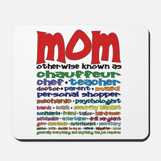 Many Roles of Mom Mousepad