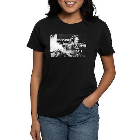 Censorship is for Nazis Women's Dark T-Shirt