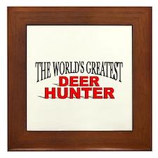 """""""The World's Greatest Deer Hunter"""" Framed Tile"""
