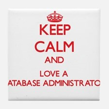 Keep Calm and Love a Database Administrator Tile C
