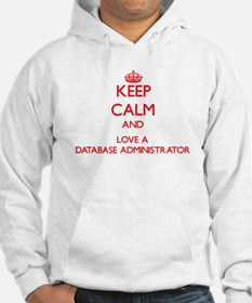 Keep Calm and Love a Database Administrator Hoodie