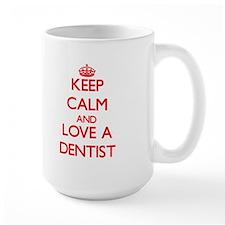 Keep Calm and Love a Dentist Mugs